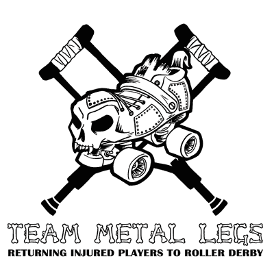 Team Metal Legs - returning injured players to Roller Derby